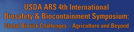 USDA ARS 4th International Biosafety and Biocontainment Symposium